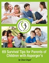 69 Survival Tips for Parents of Children with Asperger's